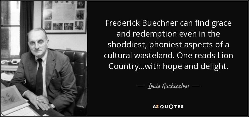 quote-frederick-buechner-can-find-grace-and-redemption-even-in-the-shoddiest-phoniest-aspects-louis-auchincloss-121-17-60